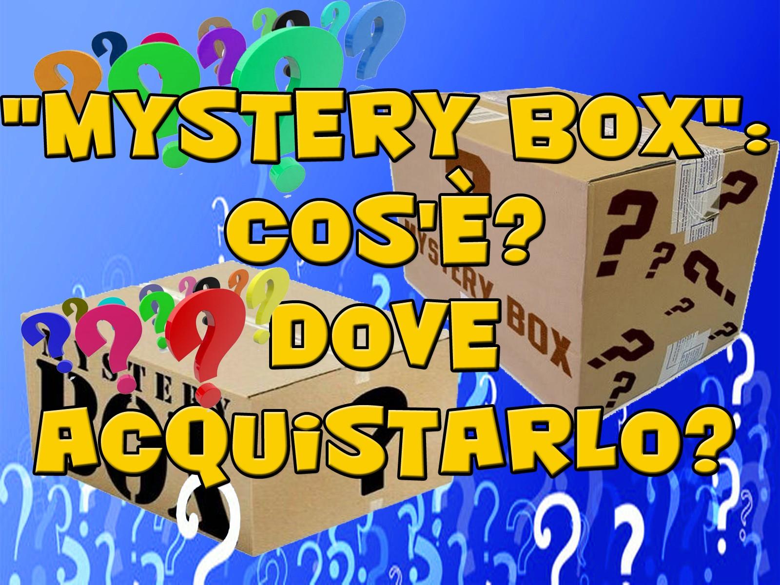"""""""Mystery Box"""": Cos'è? Dove acquistarlo?"""